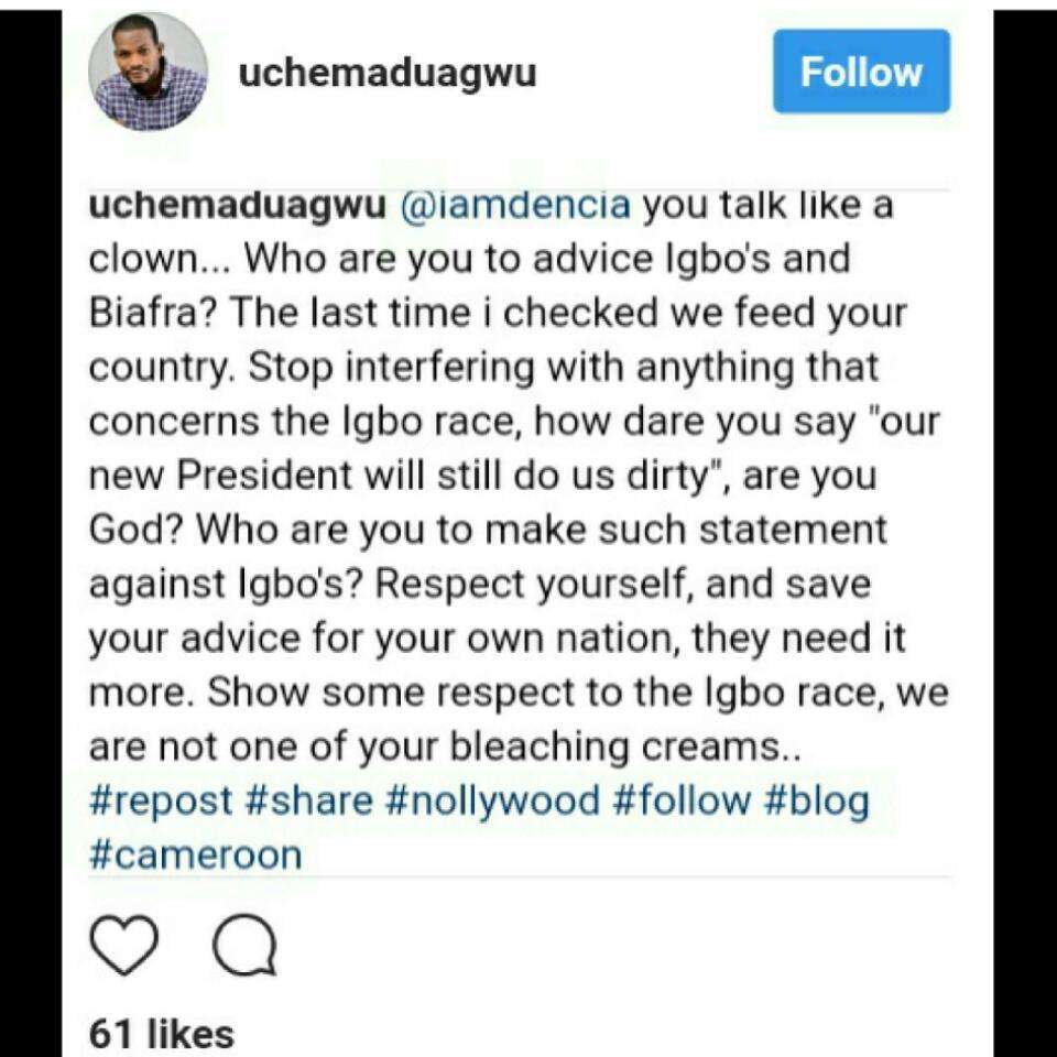 Uche Maduagwu Slams Dencia In Bitter Instagram Fight Over Biafra (1)